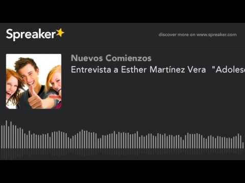 """Entrevista a Esther Martínez Vera """"Adolescentes"""""""