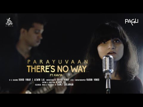 Parayuvaan/There's No Way | Pagli Cover ft. Kavya | Sid Sreeram | Lauv | Ishq | Jakes Bejoy