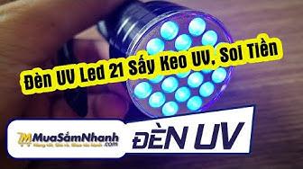 Đèn UV Led 21 Sấy Keo UV, Soi Tiền I MuaSamNhanh I Đèn UV