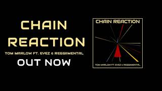 Tom Marlow - Chain Reaction ft. Eyez & Reggiimental
