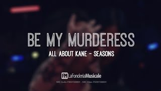 All About Kane - ft. Riae Suicide - Be My Murderess [Official Music Video]