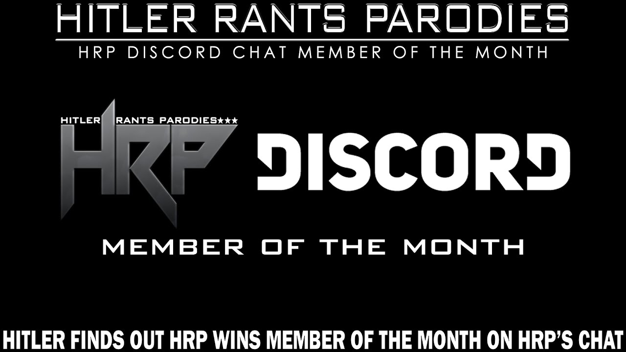 Hitler finds out HRP has won Member of the Month on his chat