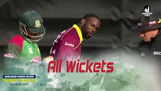 All Wickets || Windies vs Bangladesh || Final Match || ODI Series || Tri-Series 2019