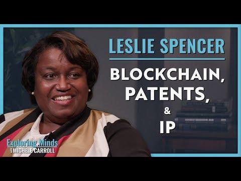 Leslie Spencer | Patents, IP, & Blockchain