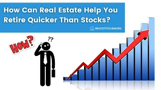 Why real estate will help you retire faster than the stock market