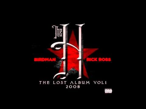 Birdman & Rick Ross - Got A Bitch - The H: The Lost Album Vol. 1