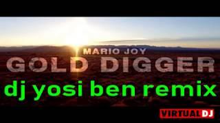 mario joy-gold digger (dj yosi ben remix) די.גי יוסי בן
