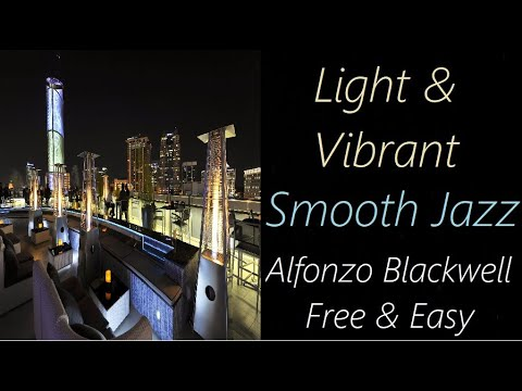 Smooth Jazz [Alfonzo Blackwell - Free & Easy] | ♫ RE ♫