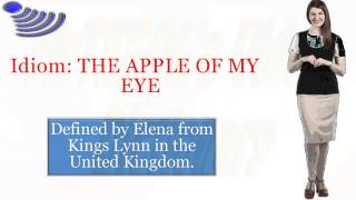 Idiom: THE APPLE OF MY EYE