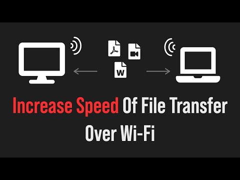 Increasing the file transfers speed on your wifi home
