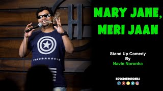 Mary Jane Meri Jaan Stand up Comedy by Navin Noronha