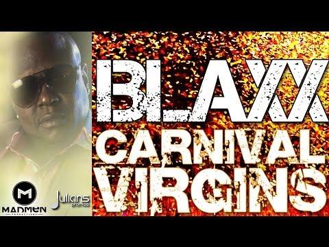 """Blaxx - CARNIVAL VIRGIN """"2014 Trinidad Soca"""""""