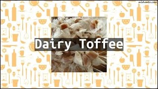 Recipe Dairy Toffee