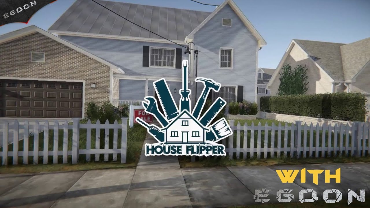 House Flipper Intro and Tutorial