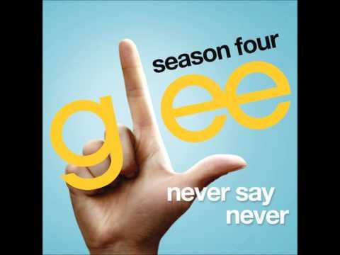 Glee - Never Say Never [Download + Lyrics]