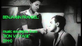 "Benjamin Frankel: music from ""Bon Voyage"" (1944)"