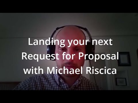 Landing your next Request for Proposal with Michael Riscica