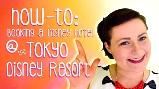 How-To: Booking a Disney Hotel at the Tokyo Disney Resort