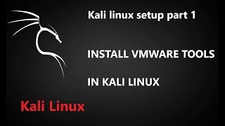 How To Install Vmware tools in Kali 2017