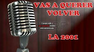 VAS A QUERER VOLVER karaoke LA 2001 chato pista