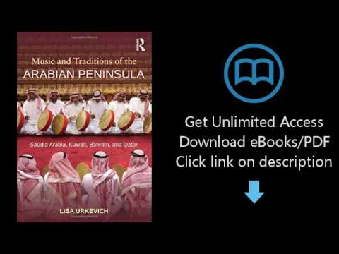 Download Music and Traditions of the Arabian Peninsula: Saudi Arabia, Kuwait, Bahrain, and Q [P.D.F]