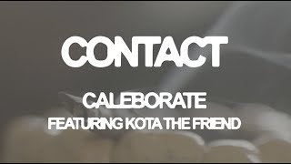 Caleborate ft. Kota the Friend - Contact (Lyric Video)