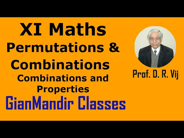 XI Mathematics - Permuta. and Combina, - Introduction to Combinations and Properties by Divya Mam