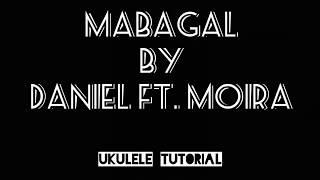 MABAGAL - DANIEL PADILLA & MOIRA DELA TORRE   UKULELE TUTORIAL