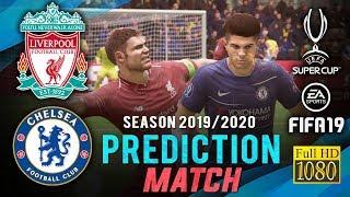 LIVERPOOL vs CHELSEA | UEFA Super Cup Predict ● FIFA 19 | Broadcast Camera - 1080HD