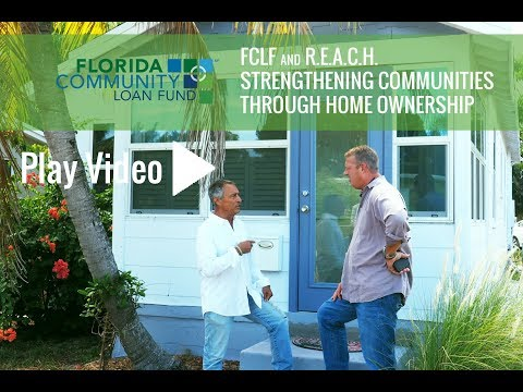 Florida Community Loan Fund and R.E.A.C.H. Strengthening Communities in South Florida