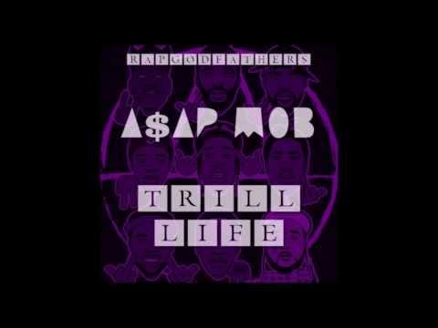 A$AP Mob - Trill Life (Full Mix)
