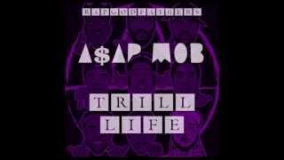 A$AP Mob - Trill Life (Full Mixtape)