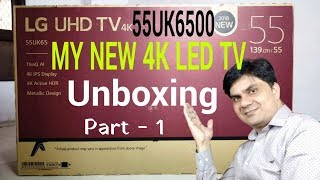 Unboxing My New LG 55 Inch 4K LED TV-55UK6500PTC- PART 1