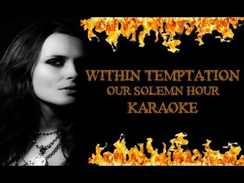 Within Temptation - Our Solemn Hour (Instrumental Karaoke)