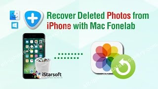 Recover Deleted Photos from iPhone with Mac Fonelab for iOS