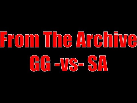 From the Archive GG vs SA