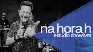 Na Hora H no Estúdio Showlivre 2014 - Apresentação na íntegra
