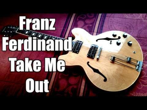 Take Me Out - Franz Ferdinand ( Guitar Tab Tutorial & Cover )