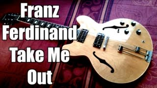 Take Me Out - Franz Ferdinand ( Guitar Tab Tutorial & Cover )