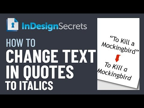 InDesign How-To: Change Text in Quotes to Italics (Video Tutorial)