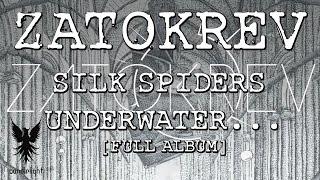 Zatokrev - Silk Spiders Underwater... [Full Album]