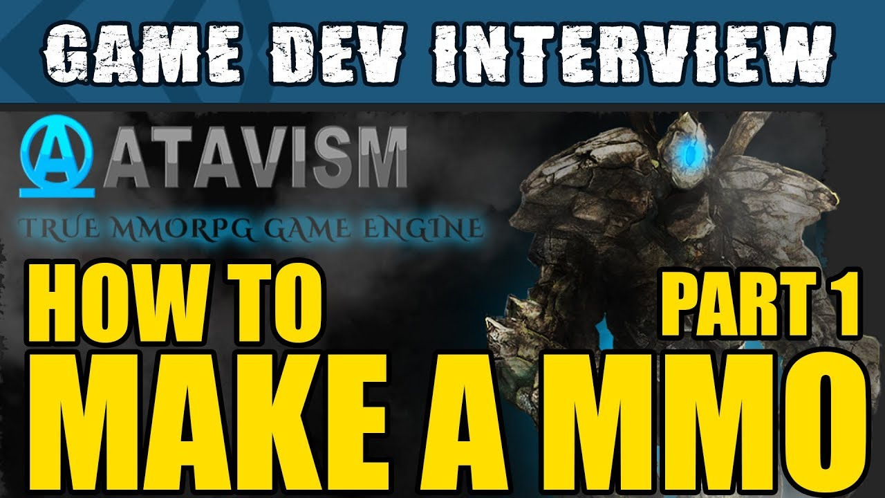 Unity Interviews - How to make a MMO in Unity with Atavism Part 1