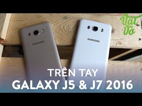 Vật Vờ| Trên tay & đánh nhanh Samsung Galaxy J5 2016 & J7 2016