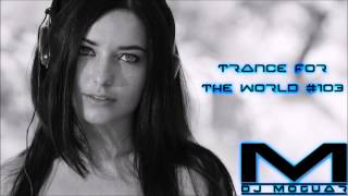 Best Of Trance Mix - Dj Moguar - Trance for the World #103 [HQ] [HD]
