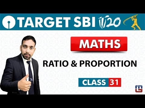 SBI Clerk Prelims 2018 | Ratio & Proportion | Maths | Live At 10 am | Class - 31