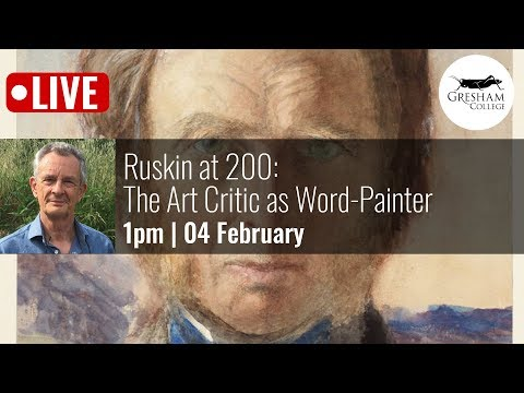 Ruskin at 200: The Art Critic as Word-Painter
