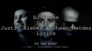 Do you right | DJ Snake ft Justin Bieber & Shawn Mendes | Lyrics