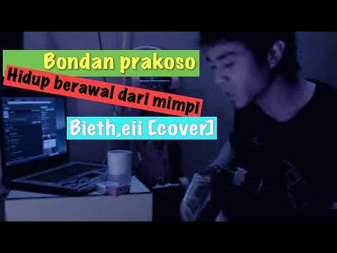 Bondan Prakoso & Fade2Black - Hidup Berawal Dari Mimpi