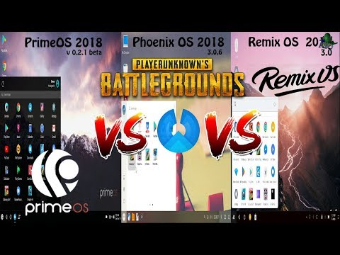 PrimeOS Vs Phoenix OS Vs Remix OS Which One Is Best For PUBG Mobile In Low End PC