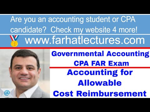 Accounting for Allowable Cost Reimbursement | Not for Profit Accounting |  CPA Exam